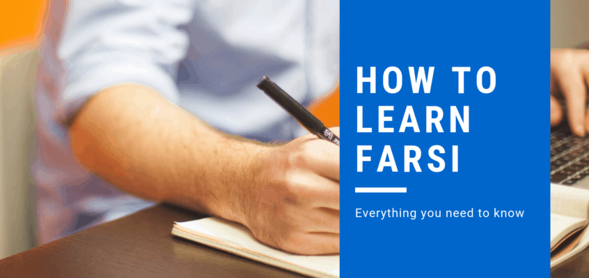 How to Learn Farsi: Everything You Need to Know
