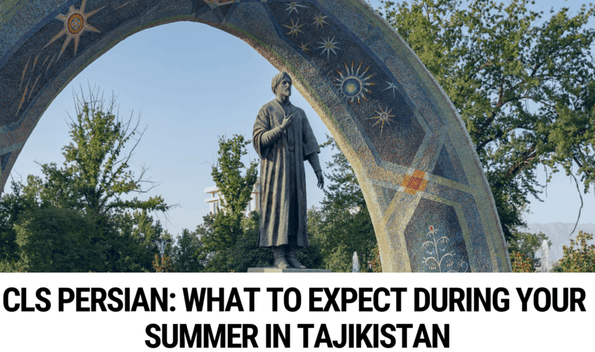 CLS Persian – What to Expect During Your Summer in Tajikistan