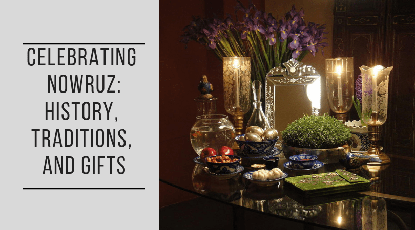 Nowruz, Persian New Year: History, Traditions, and Gifts